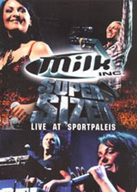 Cover Milk Inc. - Supersized - Live At Sportpaleis [DVD]